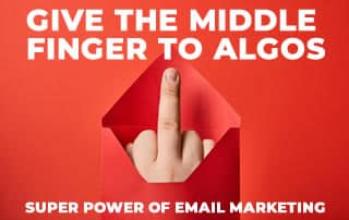 Email Marketing - Give the middle finger to Algos